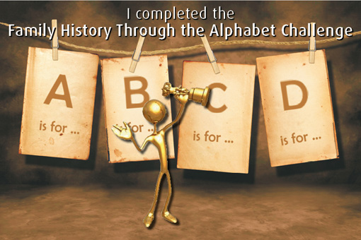 I completed the Family History Through the Alphabet Challenge