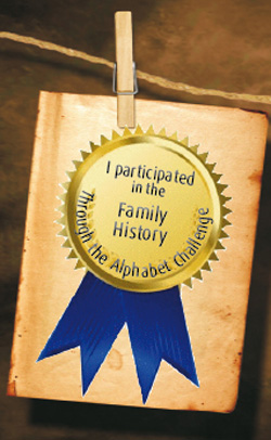 I participated in the Family History Through the Alphabet Challenge award