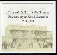 AU5060-2 History of the First Fifty Years of Freemasonry in South Australia