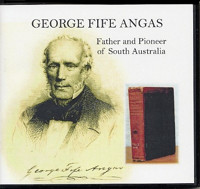 Highlight: George Fife Angas: Father and Pioneer of South Australia
