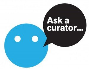 Ask A Curator Day is Back, 16 September 2015