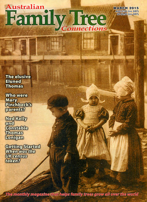 Australian Family Tree Connections – March 2015 Issue Out Now