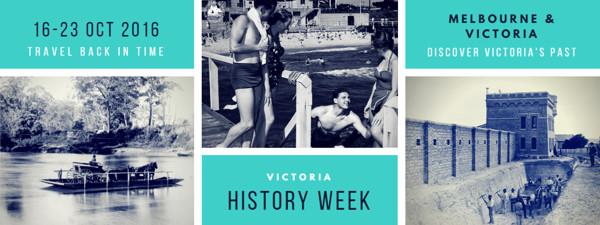 Victoria's History Week, 16-23 October 2016