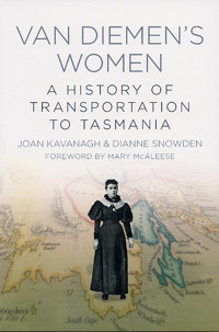 Highlight: Van Diemen's Women: A History of Transportation to Tasmania