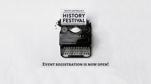 Registrations Open for South Australia's History Festival 2018