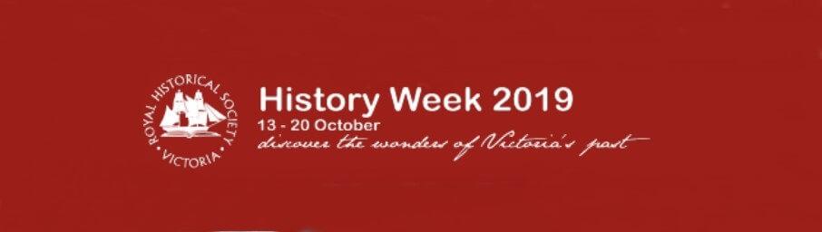 Victoria's History Week, 13-20 October 2019