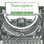 Transcription Tuesday, 4 February 2020