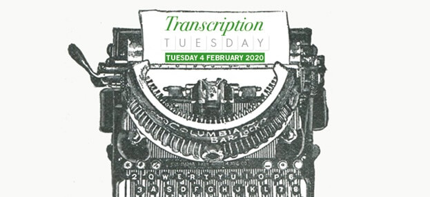 Transcription Tuesday, 4 February 2020