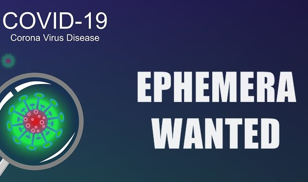 Wanted: Coronavirus (COVID-19) Ephemera