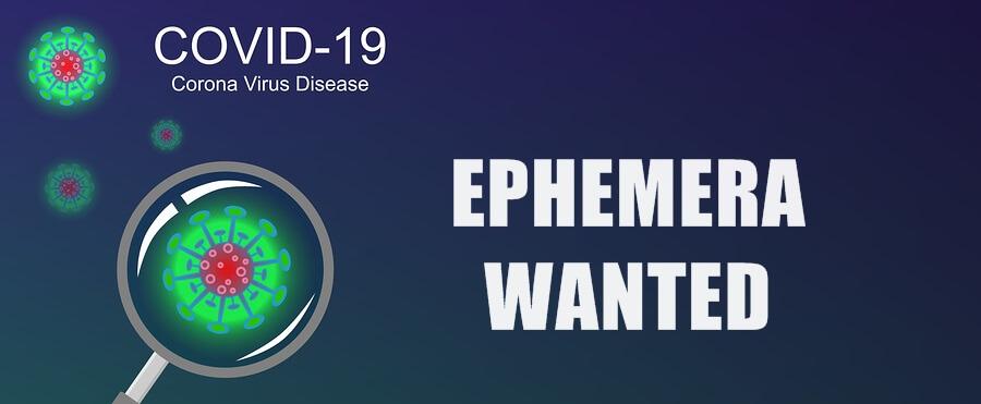 Wanted: Coronavirus (COVID-19) Ephemera